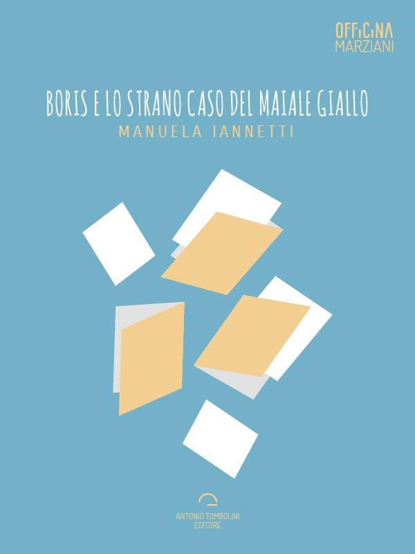 La copertina di Boris e lo strano caso del maiale giallo di Manuela Iannetti